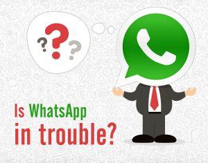 is-whatsapp-in-trouble